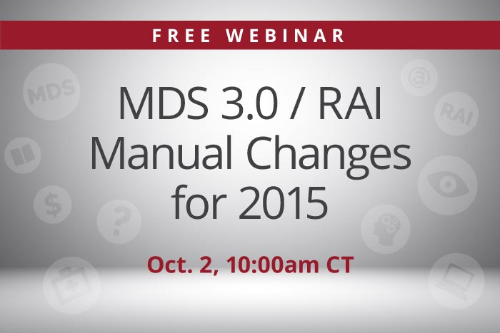Webinar: MDS 3.0 / RAI changes 2015